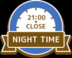 NIGHT TIME 21:00 - CLOSE